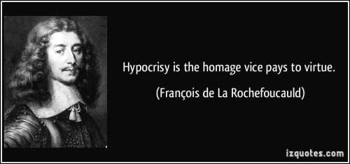 quote-hypocrisy-is-the-homage-vice-pays-to-virtue-francois-de-la-rochefoucauld-155988