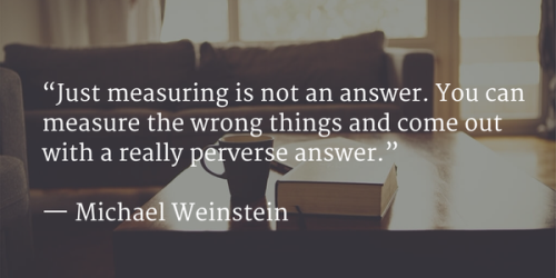 Measuring the wrong things