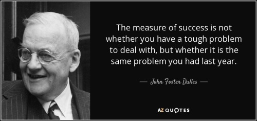 quote-the-measure-of-success-is-not-whether-you-have-a-tough-problem-to-deal-with-but-whether-john-foster-dulles-8-26-04