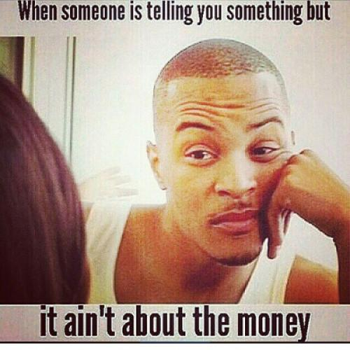it aint about the money